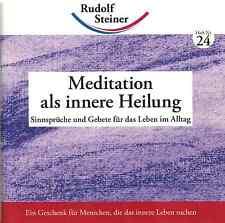 Rudolf Steiner Meditation als innere Heilung Sinnsprüche & Gebete Anthroposophie