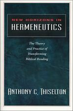 New Horizons in Hermeneutics : The Theory and Practice of Transforming Biblical