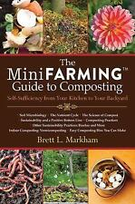 The Mini Farming Guide to Composting : Self-Sufficiency from Your Kitchen to...