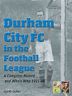 Durham City FC in the Football League - A Complete Record and Who's Who 1921-28
