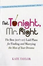 Not Tonight, Mr. Right: The Best (Don't Get) Laid Plans for Finding-ExLibrary