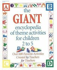 The GIANT Encyclopedia of Theme Activities for Children 2 to 5: Over 600 Favori