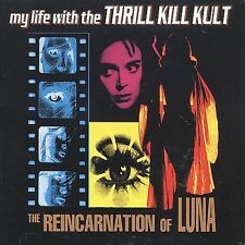 My Life With The Thrill Kill Kult : The Reincarnation of Luna CD (2001)