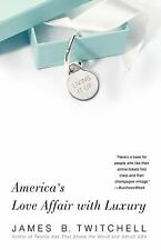 Living It Up: America's Love Affair with Luxury Twitchell, James B. Paperback