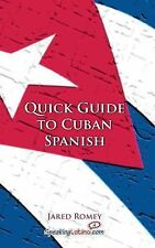 Quick Guide to Cuban Spanish by Jared Romey (2014, Paperback)