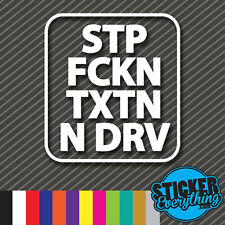 STOP TEXTING AND DRIVE VINYL DECAL STICKER FCKING SAFETY TEEN DRIVER TEXT CAR VW