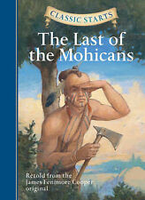 The Last of the Mohicans: Retold from the James Fenimore Cooper Original by...
