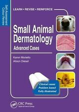 Small Animal Dermatology, Advanced Cases: Self-Assessment Color Review (Veterina