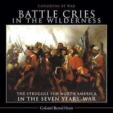 Battle Cries in the Wilderness: The Struggle for North America in the -ExLibrary