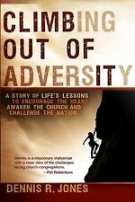 Climbing Out of Adversity: A Story of Life's Lessons to Encourage the Heart, Awa