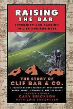 Raising the Bar: Integrity and Passion in Life and Business: The Story of Clif B