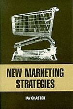 New Marketing Strategies: Evolving Flexible Processes To Fit Market Ci-ExLibrary