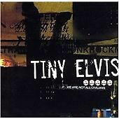 Tiny Elvis : We Are Not All Civilians CD (2003)
