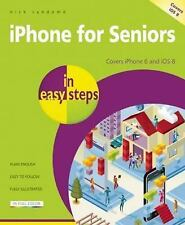 IPhone for Seniors in Easy Steps : Covers IPhone 6 and IOS 8 by Nick Vandome...