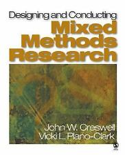 Designing And Conducting Mixed Methods Research by John W Creswell