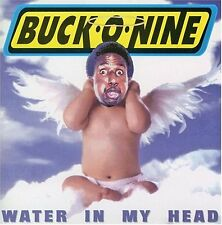 Water In My Head - Buck O Nine (1996, CD NEUF)