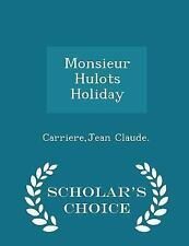 Monsieur Hulots Holiday - Scholar's Choice Edition by Jean-Claude Carrière...