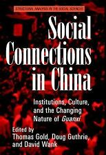 Structural Analysis in the Social Sciences: Social Connections in China :...