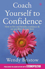 Coach Yourself to Confidence: How to live and breathe confidence and say goodbye