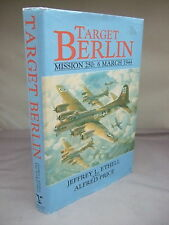 Target Berlin - Mission 250: 6 March 1944 by J L Ethell HB DJ 1989