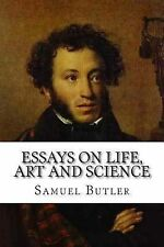 Essays on Life, Art and Science by Samuel Butler (2014, Paperback)