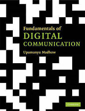 FUNDEMENTALS OF DIGITAL COMMUNICATION BY UPAMANYU MADHOW CAMBRIDGE TEXT BOOK NEW