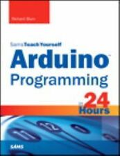 Sams Teach Yourself Ser.: Arduino Programming in 24 Hours, Sams Teach...