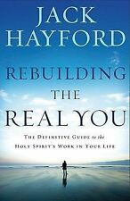 Rebuilding the Real You: The Definitive Guide to the Holy Spirit's Work in Your