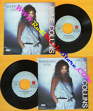 LP 45 7'JAYNE COLLINS Madonna's eyes If you ever had a broken heart no*cd mc dvd