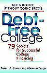Debt-Free College by Mamantha Vaddi and Robert A. Sparks (2002, Paperback)