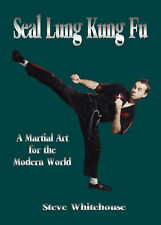 Good, Seal Lung Kung Fu: A Martial Art for the Modern World, Steve Whitehouse, B