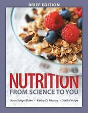 Nutrition : From Science to You, Brief Edition by Kathy D. Munoz, Stella...