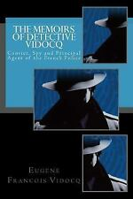 The Memoirs of Detective Vidocq : Convict, Spy and Principal Agent of the...