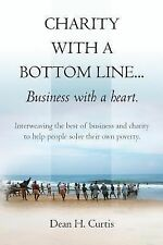 Charity with a Bottom Line... Business with a Heart : Interweaving the Best...