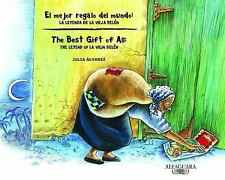 Bilingual Bks: El Mejor Regalo del Mundo; The Best Gift of All : La Leyenda...