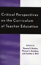 Critical Perspectives on the Curriculum of Teacher Education (2004, Paperback)