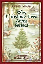 Why Christmas Trees Aren't Perfect by Schneider, Richard H.