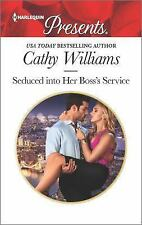 Seduced into Her Boss's Service by Cathy Williams (2016, Paperback)