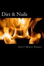 Dirt and Nails : An Autobiography by Scott Forbes (2015, Paperback)