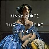 They Might Be Giants - Nanobots (2013)