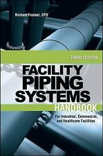 Facility Piping Systems Handbook : For Industrial, Commercial, and Healthcare...