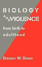 Biology and Violence: From Birth to Adulthood