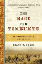 The Race for Timbuktu: In Search of Africa's City of Gold by Kryza, Frank T.