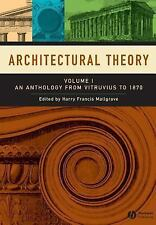 Architectural Theory: Volume I - An Anthology from Vitruvius to 1870 by