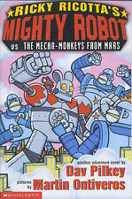 Mighty Robot Versus the Mecha Monkeys from Mars (Ricky Ricotta), Dav Pilkey, New