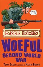 The Woeful Second World War (Horrible Histories), Terry Deary, Very Good conditi