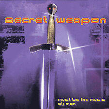 Must Be the Music [Single] by Secret Weapon (CD, Dec-1995, Unidisc)
