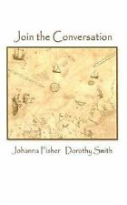 Join the Conversation by Johanna Fisher (2002, Paperback)