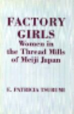 Factory Girls: Women in the Thread Mills of Meiji Japan, , Tsurumi, E. Patricia,