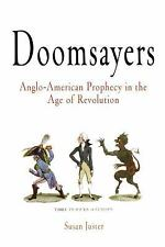 Doomsayers: Anglo-American Prophecy in the Age of Revolution Early American Stu
